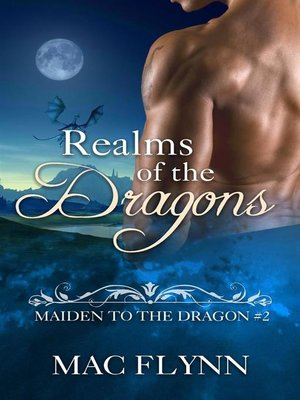 cover image of Realms of the Dragons--Maiden to the Dragon, Book 2 (Dragon Shifter Romance)