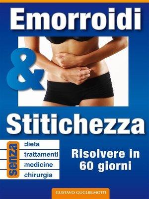 cover image of Emorroidi e stitichezza--Eliminarli per sempre
