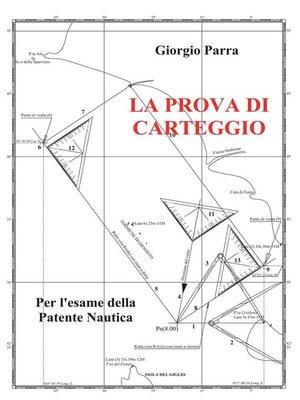 cover image of La Prova di Carteggio per l'esame della patente nautica