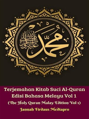 cover image of Terjemahan Kitab Suci Al-Quran Edisi Bahasa Melayu Vol 1 (The Holy Quran Malay Edition Vol 1)