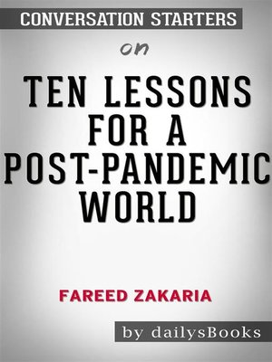 cover image of Ten Lessons for a Post Pandemic World by Fareed Zakaria--Conversation Starters