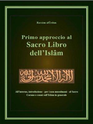 cover image of Primo approccio al Sacro Libro dell'Islâm
