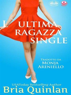 cover image of L'Ultima Ragazza Single