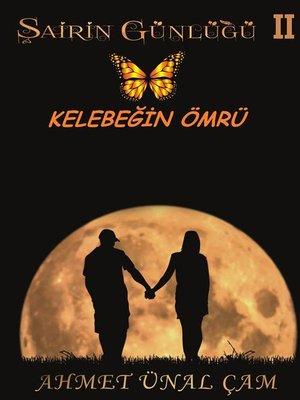 cover image of Şairin Günlüğü-2--KELEBEĞİN ÖMRÜ