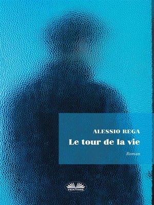 cover image of Le Tour De La Vie