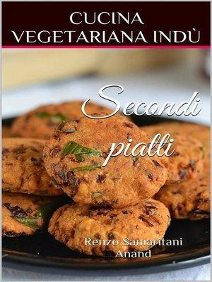 cover image of Secondi piatti e Contorni, Cucina Vegetariana Indù