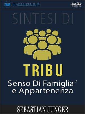cover image of Sintesi Di Tribù--Senso Di Famiglia E Appartenenza Di Sebastian Junger