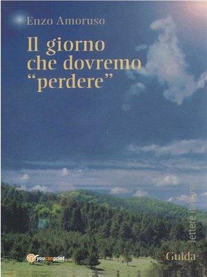 cover image of Il giorno che dovremo perdere
