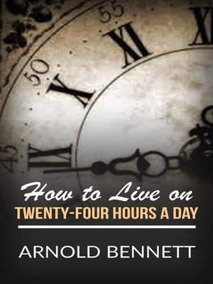 cover image of How to Live on Twenty-Four Hours a Day