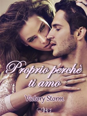 cover image of Proprio perchè ti amo