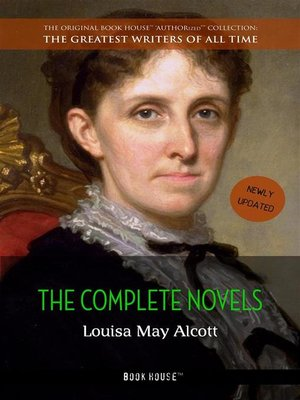 cover image of Louisa May Alcott--The Complete Novels