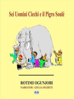cover image of Sei Uomini Ciechi E Il Pigro Soulé