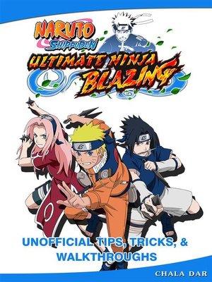 cover image of Naruto Shippuden Ultimate Ninja Blazing Unofficial Tips, Tricks, & Walkthroughs