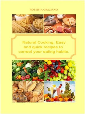 cover image of Natural Cooking. Easy and Quick Recipes to Correct Your Eating Habits.