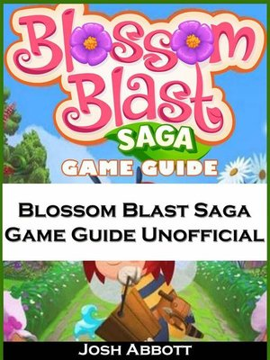 cover image of Blossom Blast Saga Game Guide Unofficial