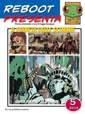 cover image of Reboot presenta--il pianeta delle scimmie 5