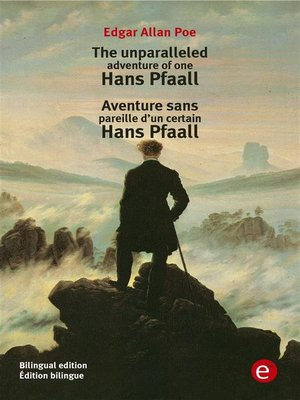 cover image of The unparalleled adventure of one Hans Pfaall/Aventure d'un certain Hans Pfaall