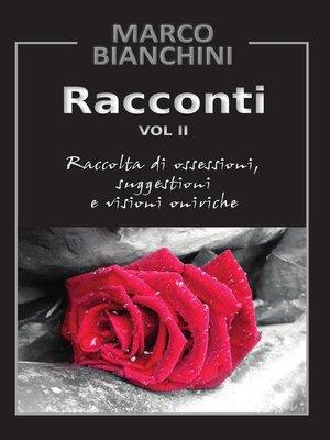 cover image of Racconti. Raccolta di ossessioni, suggestioni e visioni oniriche Volume 2