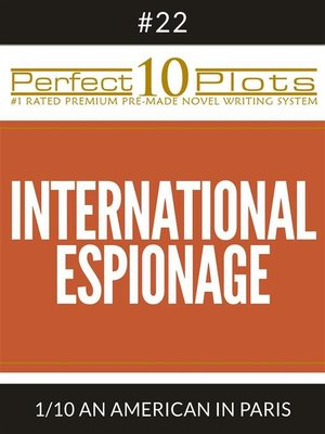 "cover image of Perfect 10 International Espionage Plots #22-1 ""AN AMERICAN IN PARIS"""