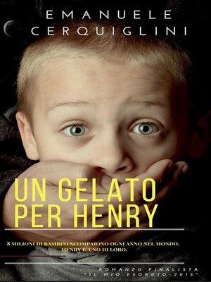cover image of Un gelato per Henry