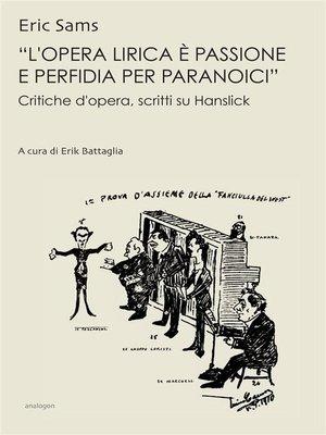 cover image of «L'opera lirica è passione e perfidia per paranoici»