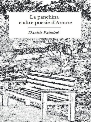 cover image of La panchina e altre poesie d'Amore