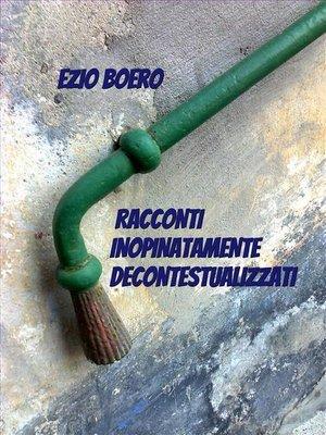 cover image of Racconti inopinatamente decontestualizzati