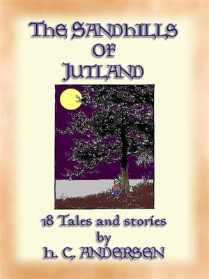cover image of THE SAND-HILLS OF JUTLAND--18 tales and stories by Hans Christian Andersen