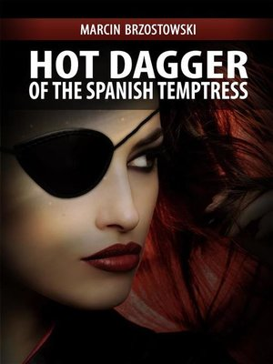 cover image of Hot Dagger of the Spanish Temptress