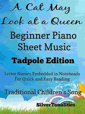 cover image of A Cat May Look at a Queen Beginner Piano Sheet Music Tadpole Edition