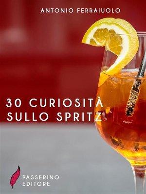 cover image of 30 curiosità sullo spritz