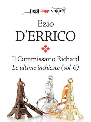 cover image of Il commissario Richard. Le ultime inchieste Volume 6
