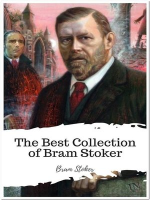 cover image of The Best Collection of Bram Stoker