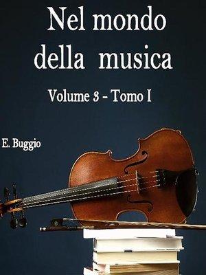 cover image of Nel mondo della musica. Volume 3--Tomo I. Da sant'Agostino ai Trovatori
