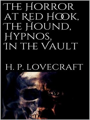 cover image of The Horror at Red Hook, the Hound, Hypnos, In the Vault,