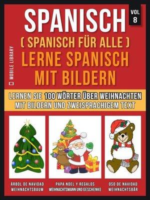 cover image of Spanisch (Spanisch für alle) Lerne Spanisch mit Bildern (Vol 8)
