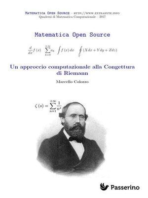 cover image of Un approccio computazionale alla Congettura di Riemann