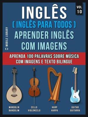 cover image of Inglês ( Inglês Para Todos ) Aprender Inglês Com Imagens (Vol 10)