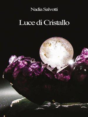 cover image of Luce di Cristallo
