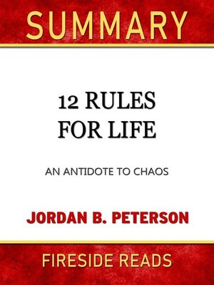 cover image of 12 Rules for Life--An Antidote to Chaos by Jordan B. Peterson--Summary by Fireside Reads