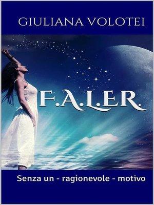 cover image of F.A.L.eR. Senza un--ragionevole--motivo