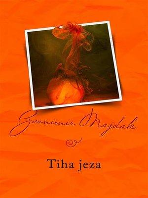 cover image of Tiha jeza
