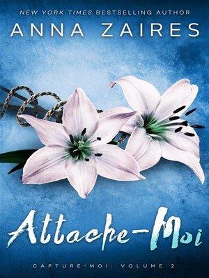 cover image of Attache-Moi--Capture-Moi--Volume 2
