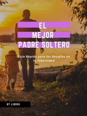 cover image of El Mejor Padre Soltero