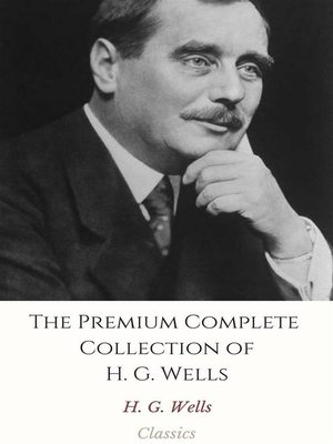 cover image of The Premium Complete Collection of H. G. Wells