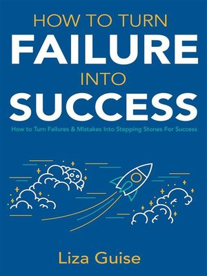 cover image of How to Turn Failure into Success