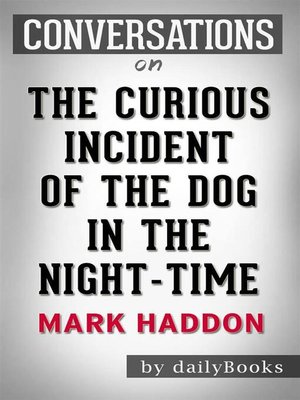 cover image of The Curious Incident of the Dog in the Night-Time--by Mark Haddon