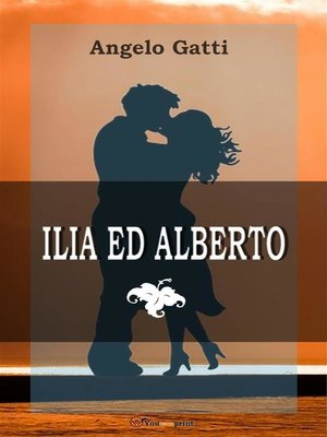 cover image of Ilia ed Alberto