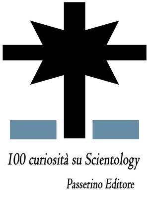 cover image of 100 curiosità su Scientology