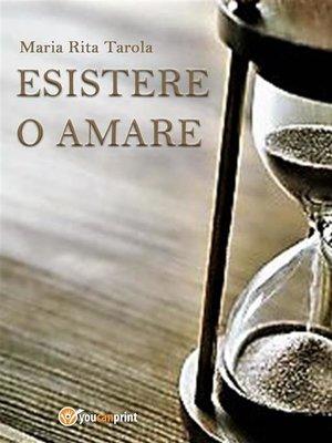 cover image of Esistere o amare